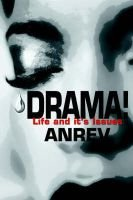 Drama! - Life and It's Issues (Paperback): Anrev
