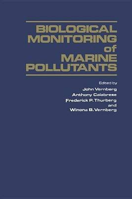 Biological Monitoring of Marine Pollutants (Electronic book text): F.John Vernberg
