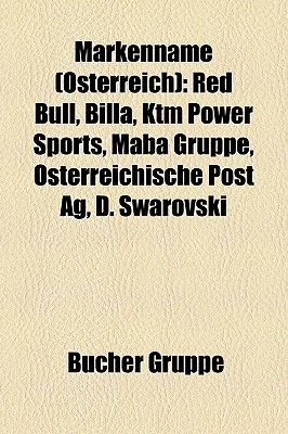 Markenname (Osterreich) - Red Bull, Billa, Ktm Power Sports, Maba Gruppe, Osterreichische Post AG, D. Swarovski (German,...