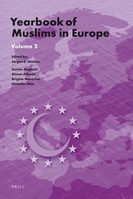 Yearbook of Muslims in Europe, Volume 2 (Electronic book text): Jorgen Nielsen, Samim Akgonul, Ahmet Alibasic, Brigitte...
