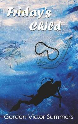 Friday's Child (Paperback): Gordon Victor Summers