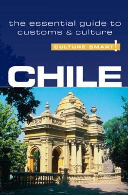 Chile - Culture Smart! - The Essential Guide to Customs & Culture (Electronic book text): Caterina Perrone