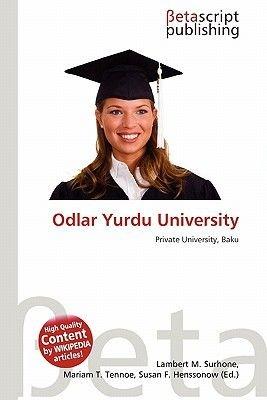 Odlar Yurdu University (Paperback): Lambert M. Surhone, Mariam T. Tennoe, Susan F. Henssonow