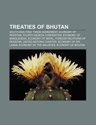 Treaties of Bhutan - South Asia Free Trade Agreement, Economy of Pakistan, Fourth Geneva Convention, Economy of Bangladesh,...