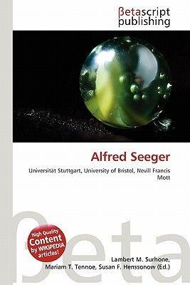 Alfred Seeger (German, Paperback): Lambert M. Surhone, Mariam T. Tennoe, Susan F. Henssonow