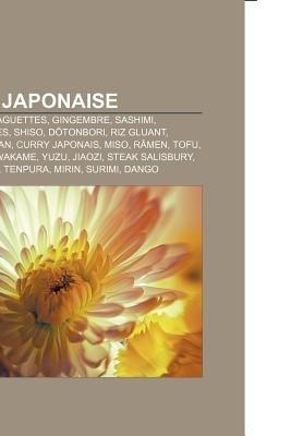 Cuisine Japonaise - Sushi, Wasabi, Baguettes, Gingembre, Sashimi, Lentinula Edodes, Shiso, D Tonbori, Riz Gluant, Poivre Du...