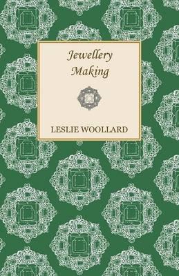 Jewellery Making (Paperback): Leslie Woollard