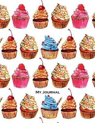 My Journal - Tasty Cupcakes, 110 Inspirational Quotes, Journal for Women to Write In, XL 8.5x11 (Paperback): Journals for Women