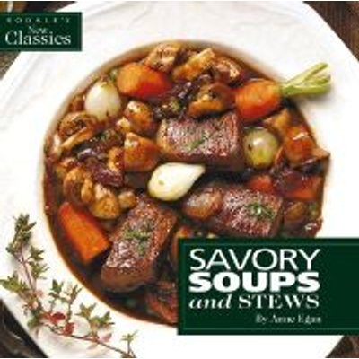 Savory Soups and Stews (Paperback, illustrated edition): Anne Egan