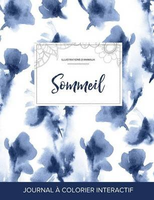 Journal de Coloration Adulte - Sommeil (Illustrations D'Animaux, Orchidee Bleue) (French, Paperback): Courtney Wegner