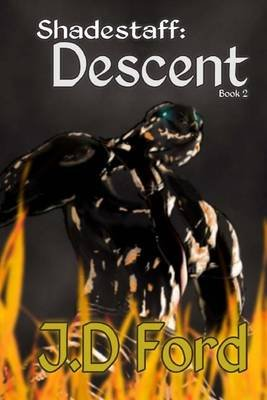 Shadestaff - Descent (Paperback): J D Ford