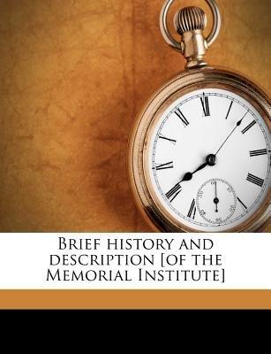 Brief History and Description [Of the Memorial Institute] (Paperback): Memorial Institute for Infectious Diseas