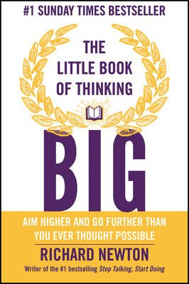 The Little Book of Thinking Big (Electronic book text, 1st edition): Richard Newton