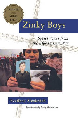 Zinky Boys - Soviet Voices from the Afghanistan War (Paperback): Svetlana Alexievich