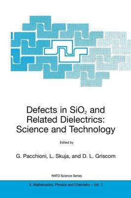Defects in SiO2 and Related Dielectrics: Science and Technology (Paperback, Softcover reprint of the original 1st ed. 2000):...