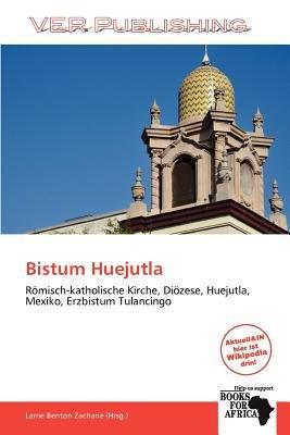 Bistum Huejutla (German, Paperback): Larrie Benton Zacharie