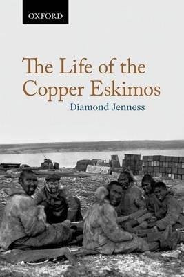 The Life of the Copper Eskimos (Paperback): Barnett Richling, Diamond Jenness