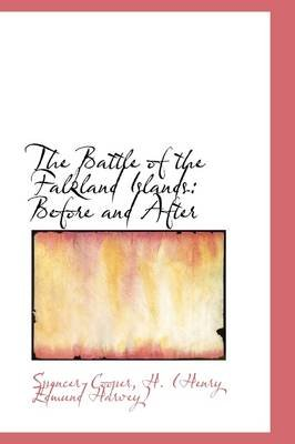 The Battle of the Falkland Islands - Before and After (Hardcover): Spencer-Coop H. (Henry Edmund Harvey)
