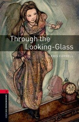 Oxford Bookworms Library: Level 3:: Through the Looking-Glass Audio Pack (Mixed media product, 3rd Revised edition): Lewis...