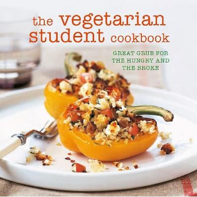 The Vegetarian Student Cookbook - Great Grub for the Hungry and the Broke (Paperback, UK edition): Ryland Peters & Small