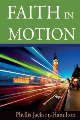Faith in Motion (Paperback): Phyllis Jackson-Hamilton