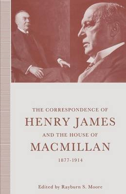 The Correspondence of Henry James and the House of Macmillan, 1877-1914 - `All the Links in the Chain' (Paperback, 1st ed....
