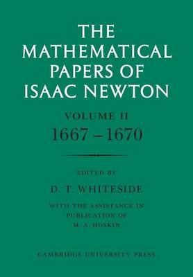 The Mathematical Papers of Isaac Newton: Volume 2, 1667-1670 (Paperback): Isaac Newton