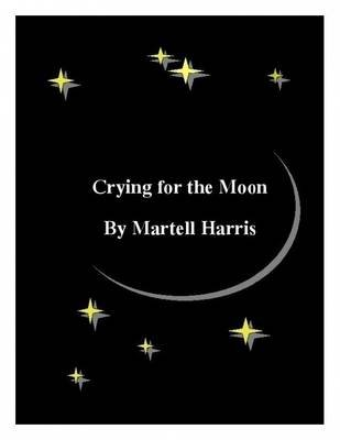 Crying for the Moon (Electronic book text): Martell Harris