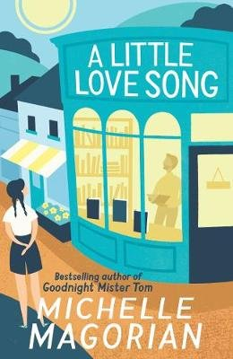 A Little Love Song (Paperback): Michelle Magorian