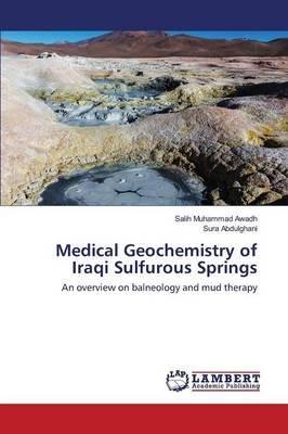 Medical Geochemistry of Iraqi Sulfurous Springs (Paperback): Awadh Salih Muhammad, Abdulghani Sura