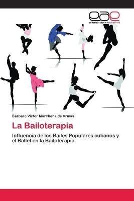 La Bailoterapia (Spanish, Paperback): Marchena De Armas Barbaro Victor