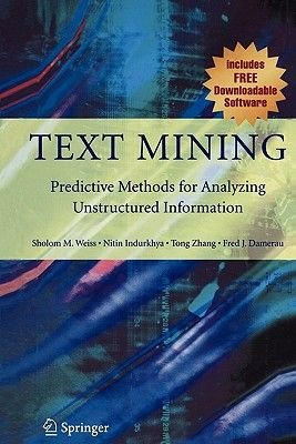 Text Mining - Predictive Methods for Analyzing Unstructured Information (Paperback, Softcover reprint of hardcover 1st ed....