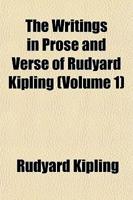 The Writings in Prose and Verse of Rudyard Kipling (Volume 1) (Paperback): Rudyard Kipling