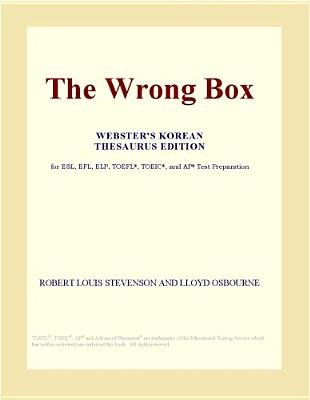 The Wrong Box (Webster's Korean Thesaurus Edition) (Electronic book text): Inc. Icon Group International