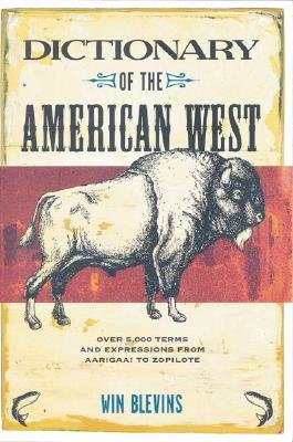 Dictionary of the American West (Hardcover): Winfred Blevins