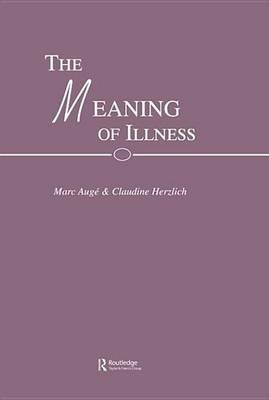The Meaning of Illness (Electronic book text): Mark And Auge