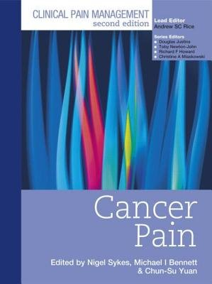 Clinical Pain Management : Cancer Pain (Hardcover, 2nd New edition): Nigel Sykes, Michael Bennet, Chun-Su Yuan