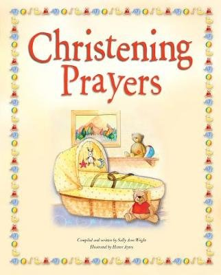 Christening Prayers (Hardcover): Sally Ann Wright