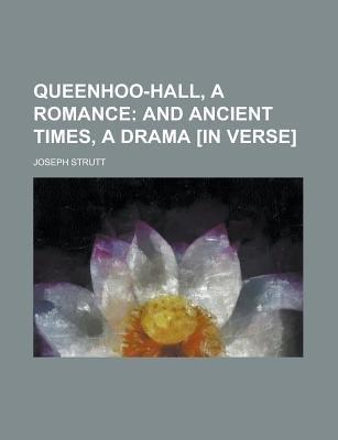 Queenhoo-Hall, a Romance (Paperback): United States Congress Senate, Joseph Strutt