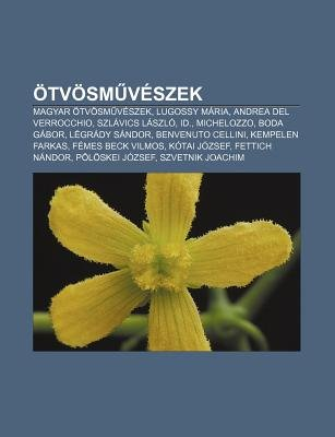 Otvosm Veszek - Magyar Otvosm Veszek, Lugossy Maria, Andrea del Verrocchio, Szlavics Laszlo, Id., Michelozzo, Boda Gabor,...