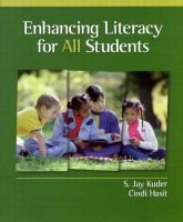 Enhancing Literacy for All Students (Paperback): S. Jay Kuder, Cindi Hasit