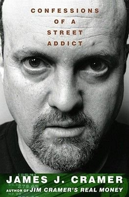 Confessions of a Street Addict (Electronic book text): James J Cramer