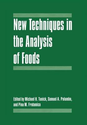 New Techniques in the Analysis of Foods (Paperback, Softcover reprint of the original 1st ed. 1998): Michael H. Tunick, Samuel...