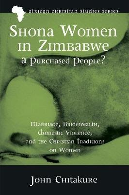 Shona Women in Zimbabwe-A Purchased People? (Hardcover): John Chitakure