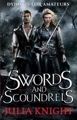 Swords and Scoundrels - The Duellists: Book One (Paperback): Julia Knight