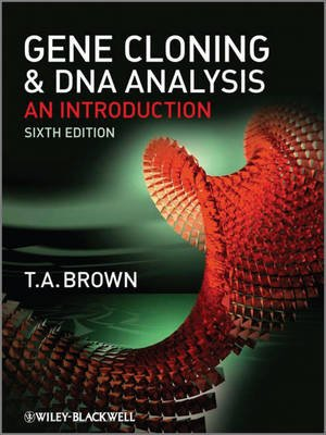 Gene Cloning and DNA Analysis - An Introduction (Hardcover, 6th Revised edition): T. A Brown