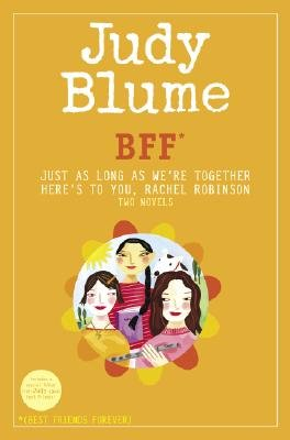 BFF - Just as Long as We're Together/Here's to You, Rachel Robinson: Two Novels *(Best Friends Forever) (Hardcover):...