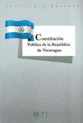 Constitucion Politica de La Republica de Nicaragua (Spanish, Paperback): Fondo De Cultura Economica