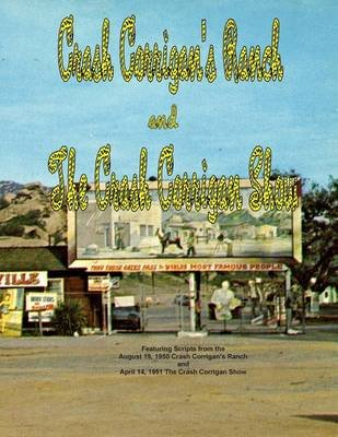 Crash Corrigan's Ranch and the Crash Corrigan Show Scripts (Paperback): Jerry L Schneider