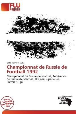 Championnat de Russie de Football 1992 (French, Paperback): Gerd Numitor